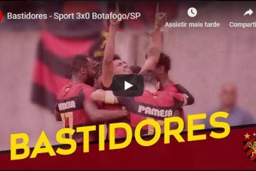 Bastidores – Sport 3×0 Botafogo/SP