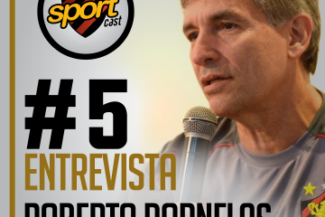 SPORTCASTDOLEÃO#5 – Roberto Dornelas