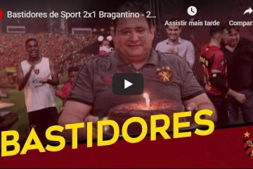 Bastidores de Sport 2×1 Bragantino – 21ª rodada do Brasileiro