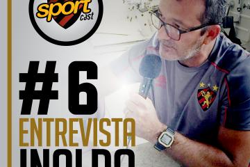 SPORTCASTDOLEÃO#6 – Inaldo Freire