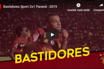 Bastidores Sport 2×1 Paraná – 2019