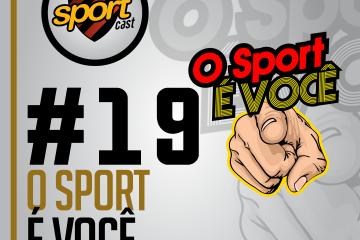 """SPORTCASTDOLEÃO#19 aborda nova campanha de sócios: """"O Sport É Você"""""""