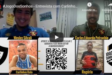 #JogoDosSonhos – Entrevista com Carlinhos Bala e Rogério
