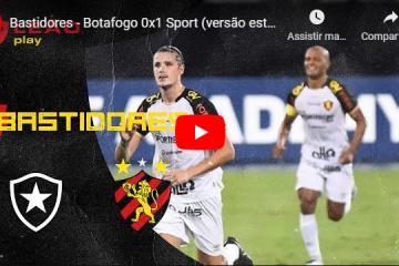 Bastidores – Botafogo 0x1 Sport