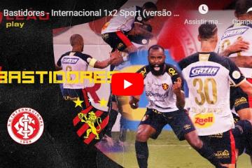 Bastidores – Internacional 1×2 Sport