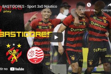 BASTIDORES – Sport 3×0 Náutico